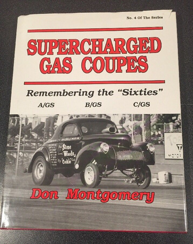 "SuperCharged Gas Coupes: Remembering the ""Sixties"" by Don Montgomery"