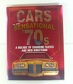 Cars of the Sensational 70's A Decade of Changing Tastes and New Directions. Hardcover w/dust jacket. Used Copy.