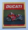 Classic Motorcycles Ducati by Mick Walker hardcover book (used)