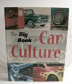 The Big Book of Car Culture The Armchair Guide to Automotive Americana