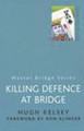 Killing Defence At Bridge By Hugh Kelsey