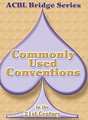 Commonly Used Conventions By Audrey Grant & Betty Starzec & ACBL