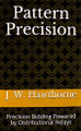 Pattern Precision By J.W. Hawthorne