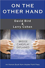 In this unusual book, David Bird and Larry Cohen combine to present cardplay instruction in a new way. 100 pairs of deals are shown ‒ one described by David and the other by Larry. The deals look similar (in some cases very similar) but an entirely different line of play is necessary to make each of the contracts. Only by clearly understanding the techniques involved will you be able to tackle such deals when you encounter them at the table.
