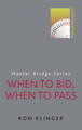 When To Bid When To Pass By Ron Klinger