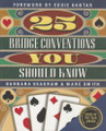 25 Bridge Conventions You Should Know By Barbara Seagram & Marc Smith