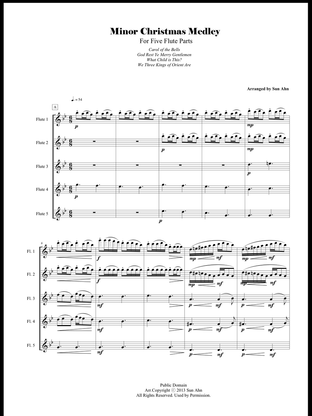 "Carol of the Bells / God Rest Ye Merry Gentlemen / What Child is This?/ We Three Kings of Orient Are     A medley of four Christmas songs that are in minor key for five flute parts. The flute's soft sound and agility are well balanced throughout the arrangement.  There are six files including full score.  Duration : 4'9""     단조로 된 크리마스 곡들을 5개의 플륫파트을 위해 편곡되었습니다. 풀륫의 부드러움과 역동성을 조화롭게 엮은 메들리입니다.  총보 포한 총 6개의 화일입니다.  연주시간은 약 4분 9초입니다."
