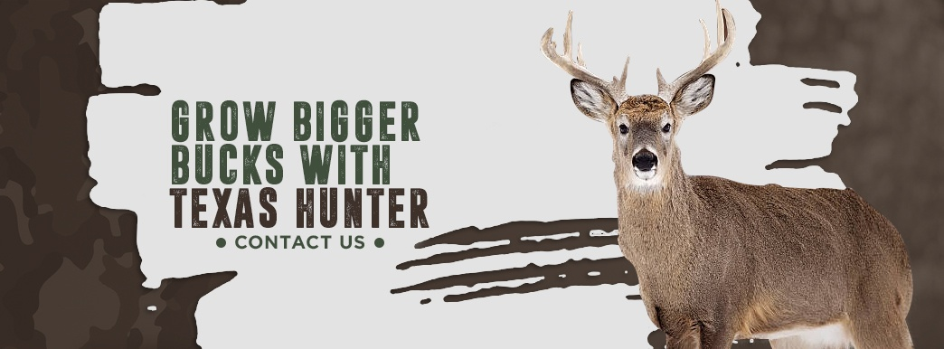 grow bigger bucks with Texas Hunter Products