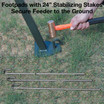 "Large welded foot pads with 24"" stabilizing stakes secure feeder to the ground"