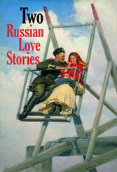 Two Russian Love Stories