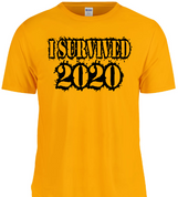 I Survived 2020  Dry Fit Tee