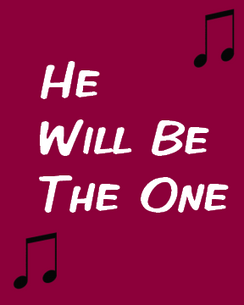 He Will Be the One