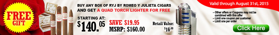 Buy any box of RYJ Romeo y Julieta cigars and get a Quad Torch Lighter for Free
