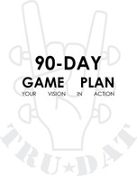 90 Day Game Plan