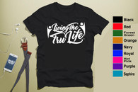 Living The Tru Life T-Shirt White Logo