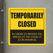 "Temporarily Closed Covid-19- 10"" x 10"" Styrene Sign"