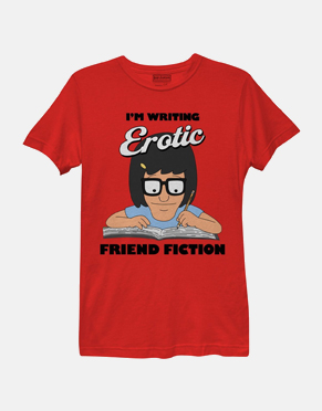 Bob's Burgers Girls T-Shirt - I'm Writing Erotic Friend Fiction