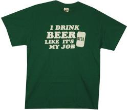 I drink beer like it's my job T-Shirt Image 2