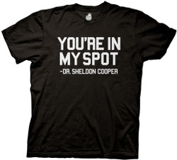Image for Big Bang Theory T-Shirt - Your Are In My Spot Dr. Sheldon