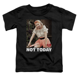 Image for I Love Lucy Toddler T-Shirt - Not Today