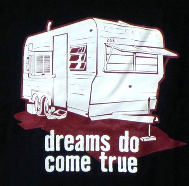Image for Dreams do come true Trailer Park T-Shirt
