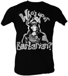 Image for Conan the Barbarian T-Shirt - Who's Your Barbarian