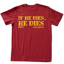 Image for Rocky T-Shirt - If He Dies He Dies