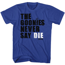 Image for The Goonies T-Shirt - Goonies Never Say Die