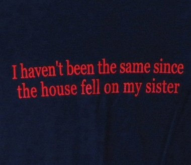 Image for Since the House Fell on my Sister T-Shirt