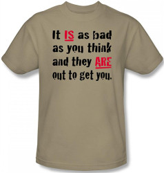It is as Bad as You Think and People Are Out to Get You T-Shirt Image 2