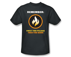Image Closeup for Remember: First you Pillage, Then You Burn T-Shirt