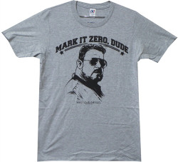 Image Closeup for Big Lebowski T-Shirt - Mark it Zero Dude