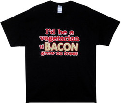 Image for I'd be a Vegetarian if Bacon Grew on Trees T-Shirt