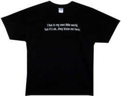 Image for I Live in My Own World T-Shirt