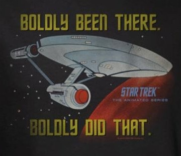 Image for Star Trek T-Shirt - Boldly Been There, Boldly Did That