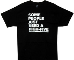 Image for Some People Just Need a High Five...to the Face T-Shirt