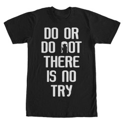 Image for Star Wars Do or Do Not.  There is No Try T-Shirt