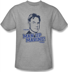 Image for NCIS Man Up Marine! T-Shirt