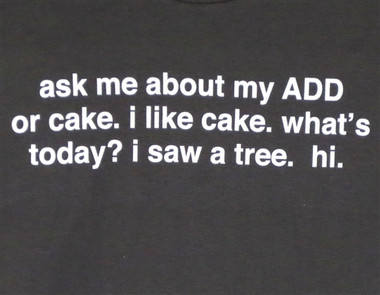 Image for Ask Me About My ADD or Cake T-Shirt