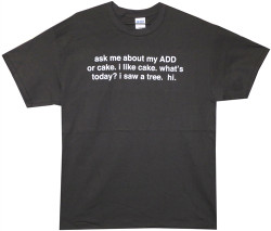 Image Closeup for Ask Me About My ADD or Cake T-Shirt