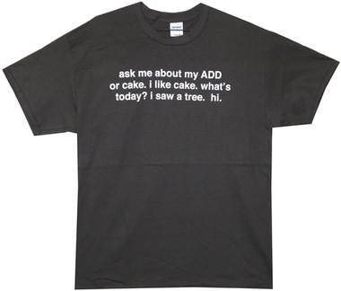 16d1db53a998a Ask Me About My ADD or Cake T-Shirt - NerdKungFu