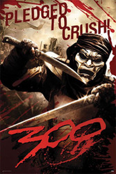 Image for 300 Poster - Pledged to Crush