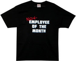 Image Closeup for Non-Employee of the Month T-Shirt