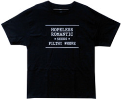 Image Closeup for Hopeless Romantic Seeks Filthy Whore T-Shirt