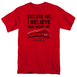 Image for Office Space T-Shirt - Excuse Me, I Believe You Have My Stapler