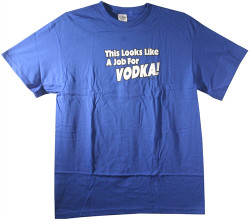 Image Closeup for This Looks Like a Job for Vodka T-Shirt