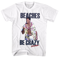 Image for Baywatch T-Shirt - Beaches Be Crazy Hang Loose