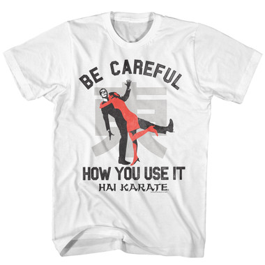 Image for Hai Karate T Shirt - Be Careful How You Use It