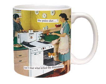 The Paleo Diet   ? Isn't that What Killed the Dinosaurs? Coffee Mug