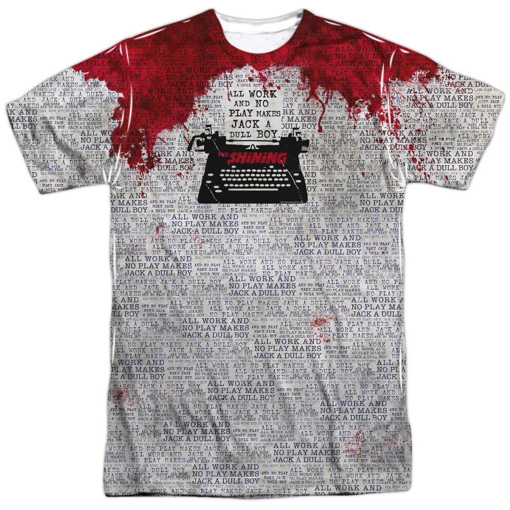 a44b6bdc The Shining Sublimated T-Shirt - All Work and No Play Makes Jack a ...
